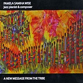 A New Message from the Tribe by Pamela Samiha Wise