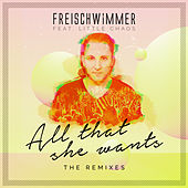 All That She Wants (Remixes) by Freischwimmer