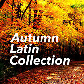 Autumn Latin Collection by Various Artists