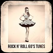 Rock n' Roll 60's Tunes by Various Artists
