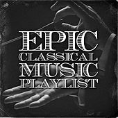 Epic Classical Music Playlist by Various Artists