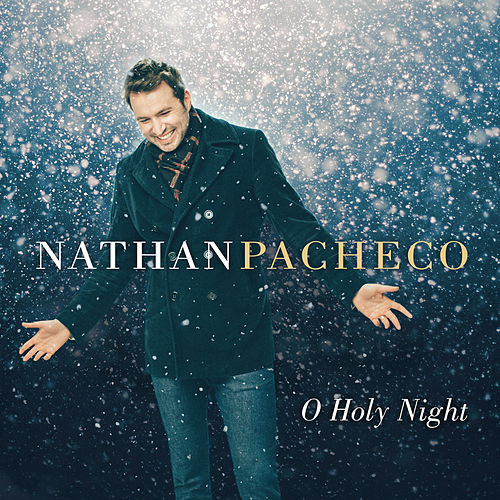 O Holy Night by Nathan Pacheco