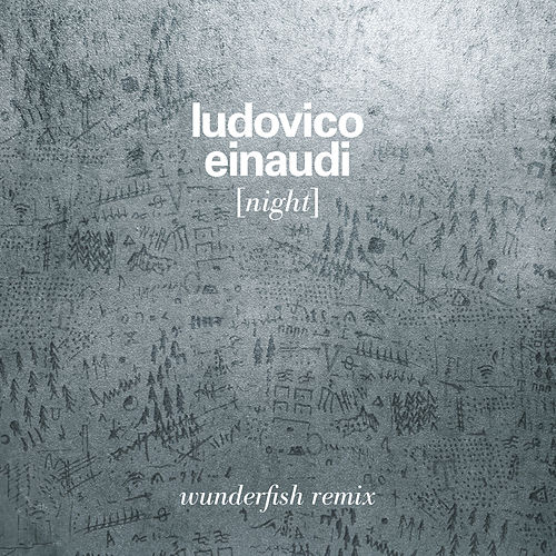Night (Wunderfish Remix) by Ludovico Einaudi