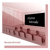Dietro laterale by Massimo De Ciechi