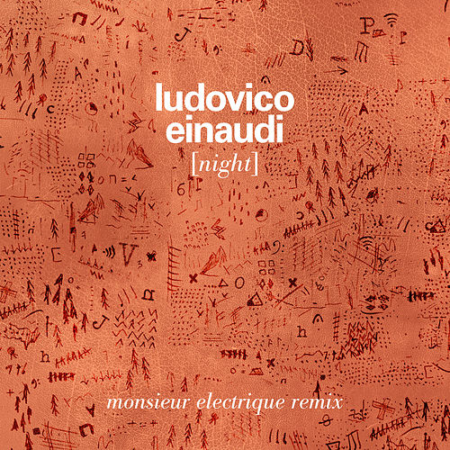 Night (Monsieur Electrique Remix) by Ludovico Einaudi