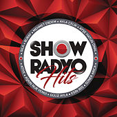 Show Radyo Hits von Various Artists