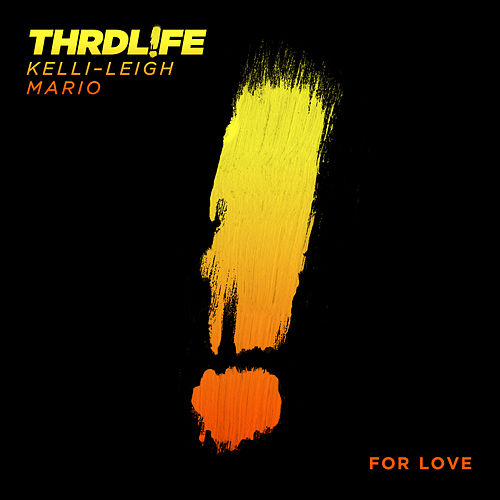 For Love von THRDL!FE x Kelli-Leigh x Mario