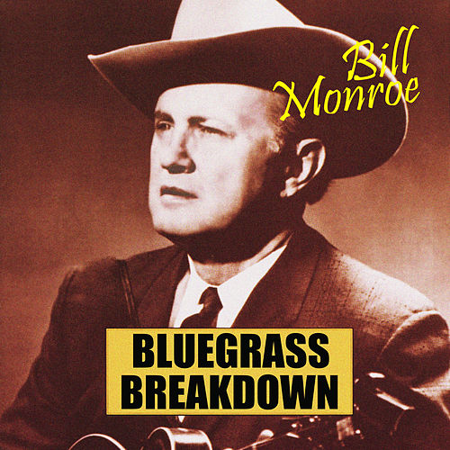 Bluegrass Breakdown by Bill Monroe