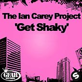 Get Shaky von The Ian Carey Project