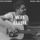 Mera Raasta by Rahul Jain
