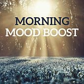 Morning Mood Boost by Various Artists
