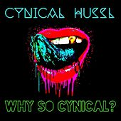 Why So Cynical by Cynical Hussl