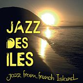 Jazz des îles : Jazz from French Island... by Various Artists