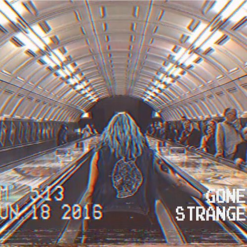Gone Strange (Dance Version) von Evelinn Trouble