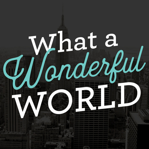 What A Wonderful World by Various Artists