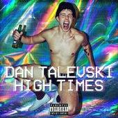 High Times by Dan Talevski