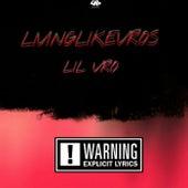 Livinglikevros de Various Artists