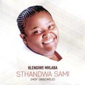 Sthandwa Sami (Moy' Ongcwele) by Hlengiwe Mhlaba