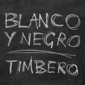 Timbero by Blanco y Negro