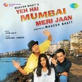 Yeh Hai Mumbai Meri Jaan (Original Motion Picture Soundtrack) de Various Artists