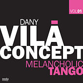 Melancholic Tango by Dany Vila Concept
