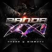 Ahora y Siempre by Banda XXI