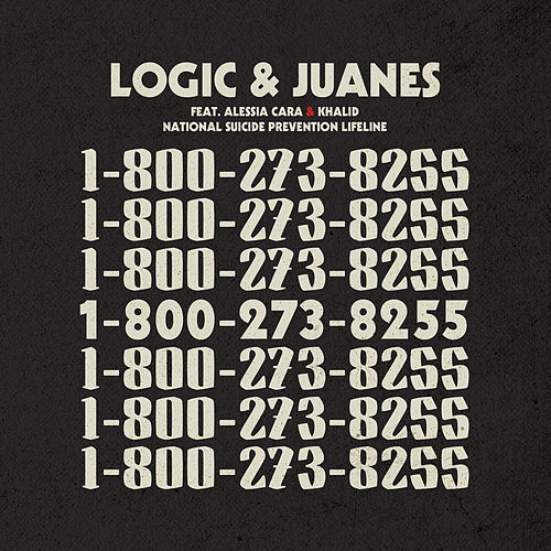 1-800-273-8255 (feat. Alessia Cara & Khalid) by Logic & Juanes
