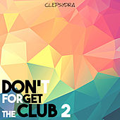 Don't Forget the Club 2 von Various Artists