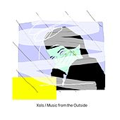 Music from the Outside de Xols