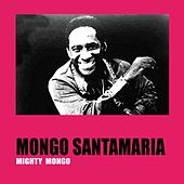 Mighty Mongo de Mongo Santamaria