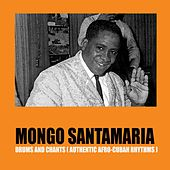Drums and Chants (Authentic Afro-Cuban Rhythms) de Mongo Santamaria