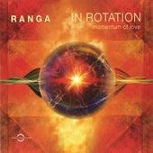 In Rotation - Momentum of Love by Ranga