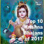 Top 10 Krishna Bhajans 2017 by Various Artists