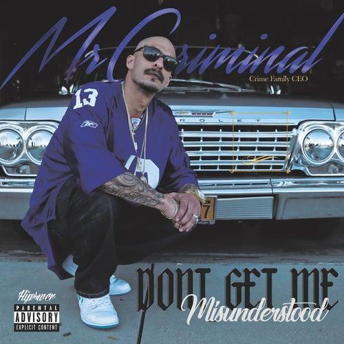 Don't Get Me Misunderstood by Mr. Criminal