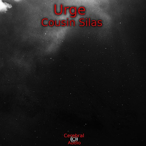 Urge by Cousin Silas