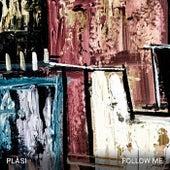 Follow Me by Plàsi