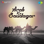 Arab Ka Saudagar (Original Motion Picture Soundtrack) by Various Artists