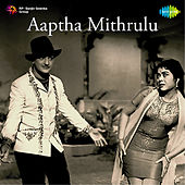 Aaptha Mithrulu (Original Motion Picture Soundtrack) de Various Artists