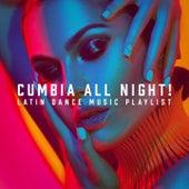 Cumbia All Night! - Latin Dance Music Playlist de Various Artists