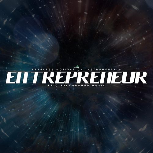 entrepreneur epic background music single by fearless motivation