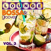 Best Lounge Bossa and Chill Grooves, Vol. 3 (Your Wednesday Playlist) by Various Artists