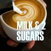 Milk & 2 Sugars de Various Artists