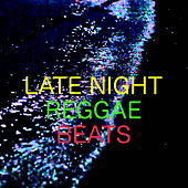 Late Night Reggae Beats by Various Artists