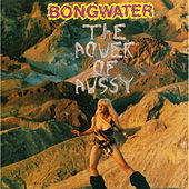 The Power of Pussy by Bongwater