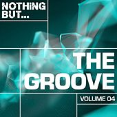 Nothing But... The Groove, Vol. 04 - EP by Various Artists