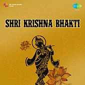 Shri Krishna Bhakti (Original Motion Picture Soundtrack) by Various Artists