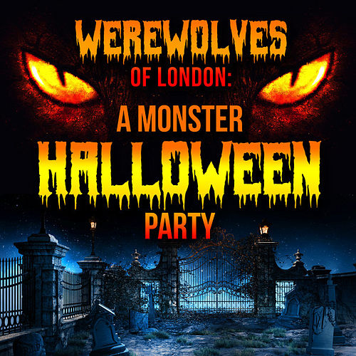 Werewolves of London: A Monster Halloween Party by Various Artists