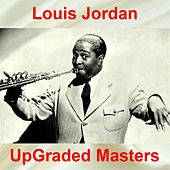 UpGraded Masters (All Tracks Remastered) von Louis Jordan
