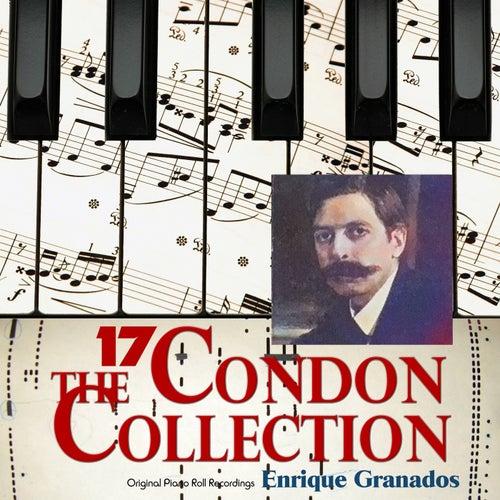 The Condon Collection, Vol. 17: Original Piano Roll Recordings by Enrique Granados
