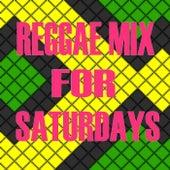 Reggae Mix For Saturdays de Various Artists